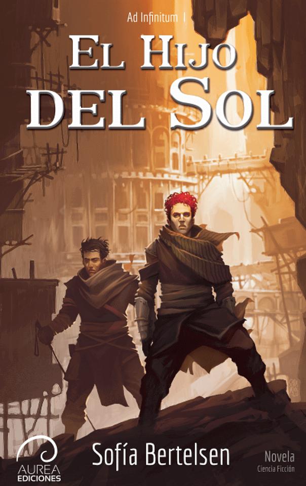 Ad Infinitum: El Hijo del Sol