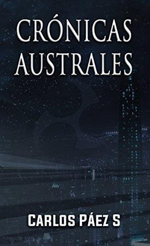 Crónicas australes: Antología de cuentos de ciencia ficción desde el sur del mundo