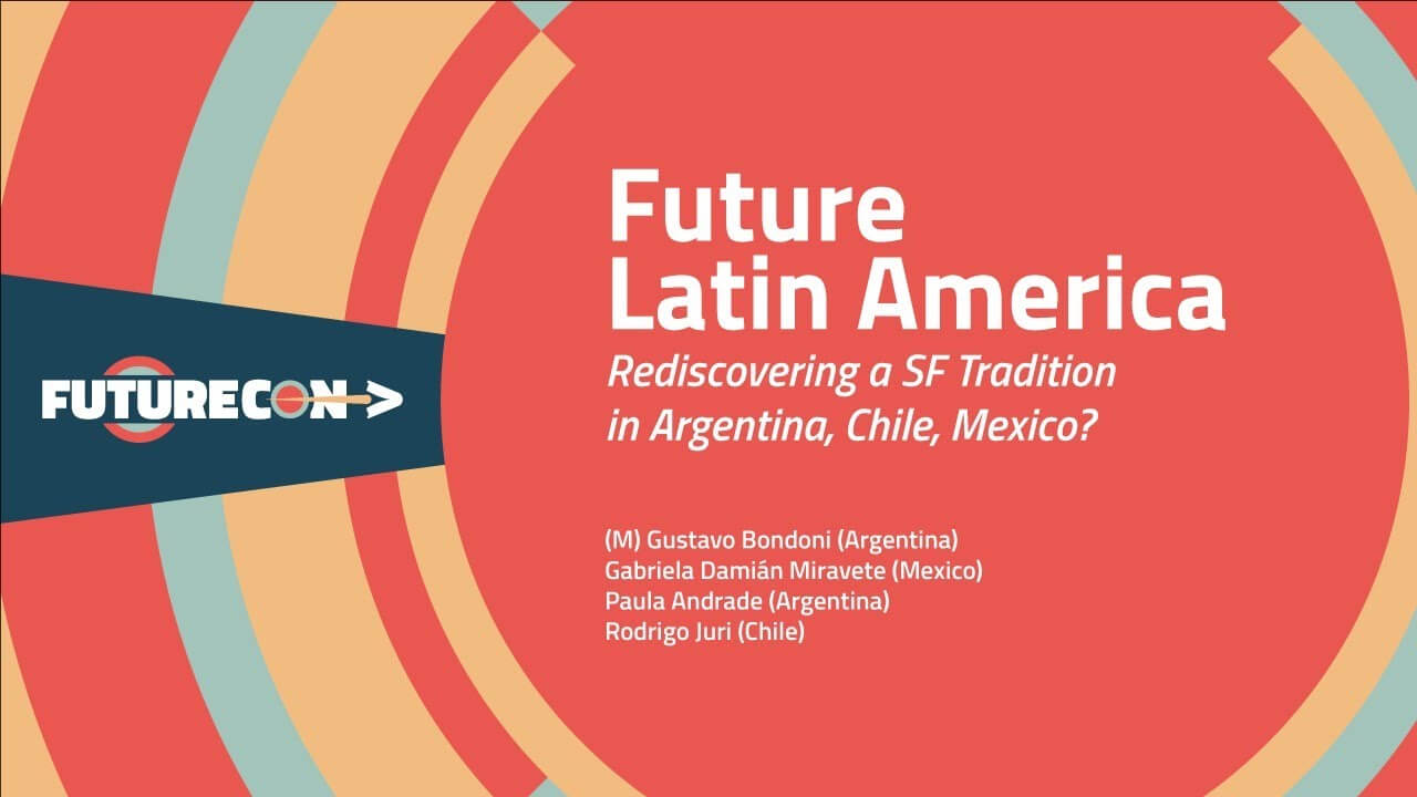 Future Latin America: Rediscovering a SF Tradition in Argentina, Chile, Mexico