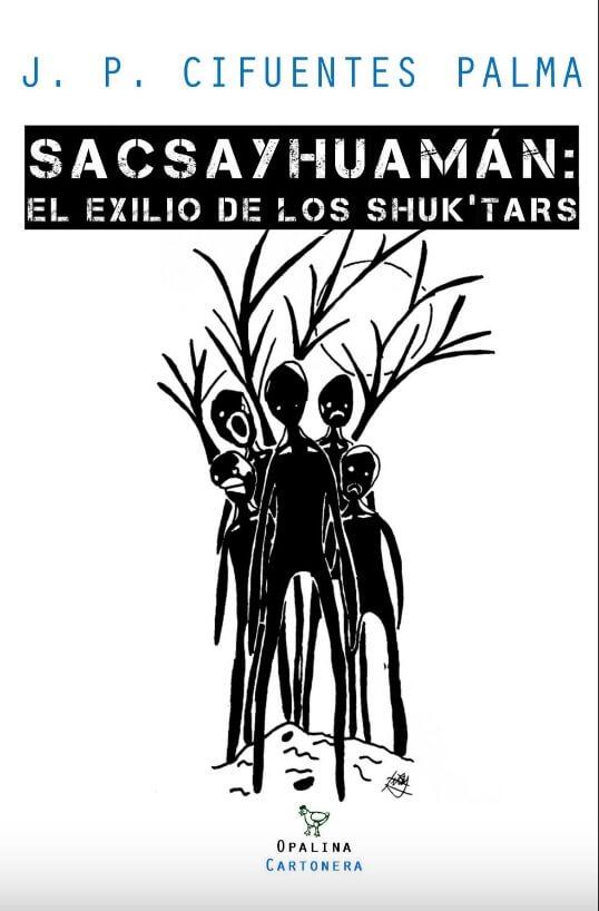 SACSAYHUAMÁN: EL EXILIO DE LOS SHUK'TARS